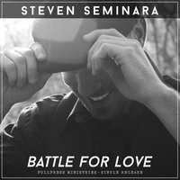 Battle for Love — Steven Seminara