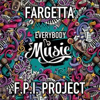 Everybody Music — Fargetta, FPI Project