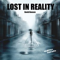 Lost In Reality — David Housen