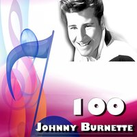 100 Johnny Burnette — Johnny Burnette