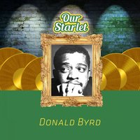 Our Starlet — Donald Byrd