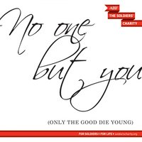 No One but You (Only the Good Die Young) — ABF Soldiers Charity