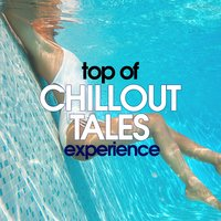 Top of Chillout Tales Experience — сборник