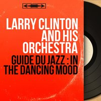 Guide du Jazz : In the Dancing Mood — Larry Clinton and His Orchestra