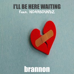 I'll Be Here Waiting — Brannon