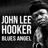 Blues Angel — John Lee Hooker
