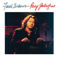 Fresh Evidence — Rory Gallagher