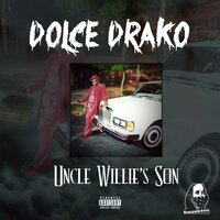 Uncle Willie's Son — Dolce Drako