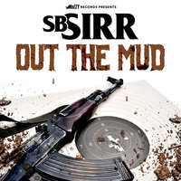 Out the Mud — Sb Sirr