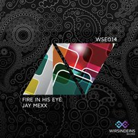 Fire in His Eye — Jay Mexx