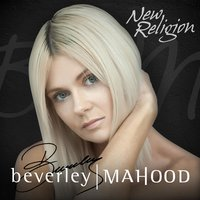 New Religion — Beverley Mahood
