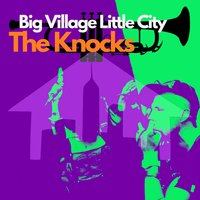 The Knocks — Big Village Little City