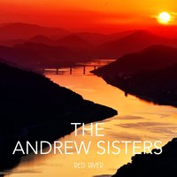 Red River — The Andrews Sisters