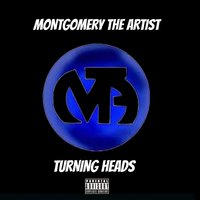 Turning Heads — Montgomery the Artist