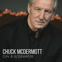 Gin and Rosewater — Chuck McDermott