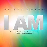 I Am — Daniel Curtis Lee, Alicia Gwynn