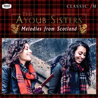 Melodies From Scotland — Paul Campbell, Royal Scottish National Orchestra, The Ayoub Sisters