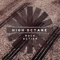 High Octane: Rock Action — Harlin James|Thomas Collins