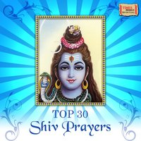 Top 30 Shiv Prayers — сборник