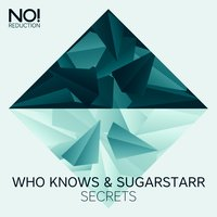 Secrets — Who Knows, Sugarstarr