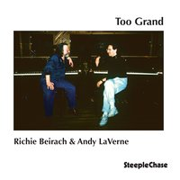 Too Grand — Andy Laverne, Richie Beirach, Richie Beirach & Andy LaVerne