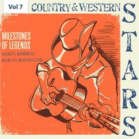 Milestones of Legends - Country & Western Stars, Vol. 7 — Marty Robbins, Marvin Rainwater, Marty Robbins|Marvin Rainwater