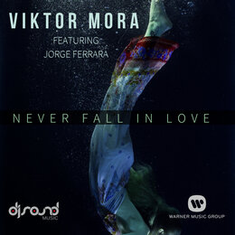 Never Fall in Love Again — Viktor Mora, Jorge Ferrara