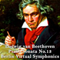 Ludwig Van Beethoven, Piano Sonata No. 13, E-Flat Major, Op. 27 — Berlin Virtual Symphonics & Edgar Höfler