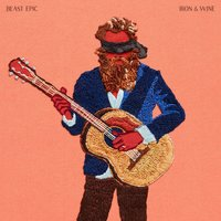 Beast Epic — Iron & Wine