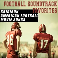 Football Soundtrack Favorites (Gridiron American Football Movies Songs) — сборник