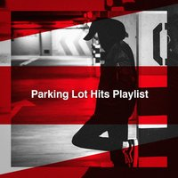 Parking Lot Hits Playlist — Best Of Hits, Absolute Smash Hits, Cover Guru