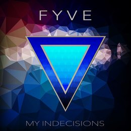 My Indecisions — Fyve
