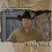 In My Truck — Ricky Crook