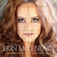 Making It up as We Go — Erin McLendon