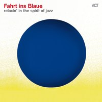 Fahrt ins Blaue (Relaxin in the Spirit of Jazz) — сборник