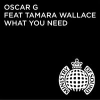 What You Need — Oscar G
