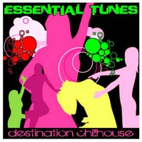 Essential Tunes - Destination Chillhouse — сборник