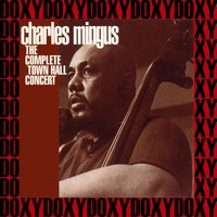 The Complete Town Hall Concert — Charles Mingus