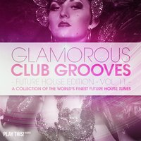 Glamorous Club Grooves - Future House Edition, Vol. 11 — сборник