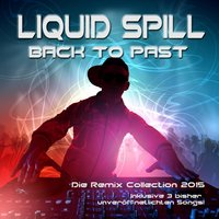 Back to the Past - Remix Collection — Liquid Spill