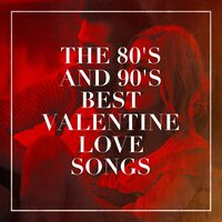 The 80's and 90's Best Valentine Love Songs — Liebeslieder, Canciones de Amor, 2016 Love Hits, Chansons d'amour, Liebeslieder, 2016 Love Hits