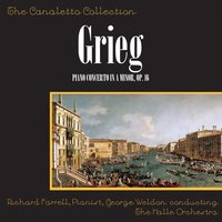 Grieg: Piano Concerto In A Minor, Op. 16 — Richard Farrell, George Weldon & The Hallé Orchestra, Pianist