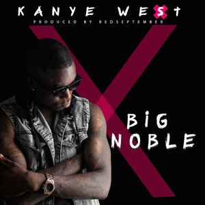 Big Noble - Kanye West