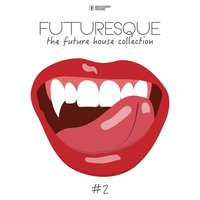 Futuresque - The Future House Collection, Vol. 2 — сборник