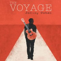 The Voyage — Johnny Duhan