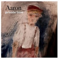 Private Time — Aaron