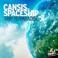 Trip to Paradise — Cansis feat. Spaceship
