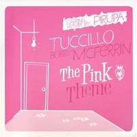 The Pink Theme — Bobby McFerrin, Tuccillo