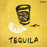 Tequila — Bad King