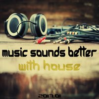 Music Sounds Better With House 2017.01 — сборник